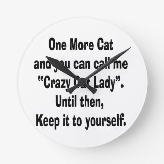 one more cat crazy cat lady until then round clock