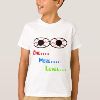 One... More... Level... - Bloodshot Eyes T-Shirt