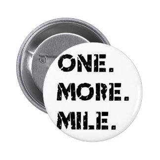 One. More. Mile. Pinback Button