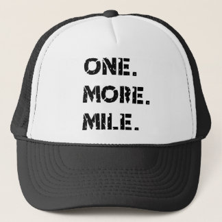 One. More. Mile. Trucker Hat