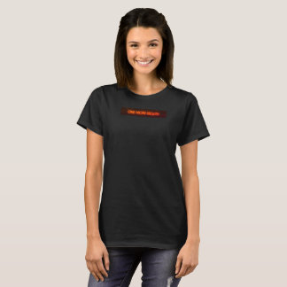 One More Mouth T-Shirt