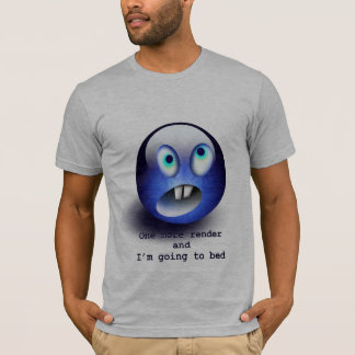 One more render T-Shirt
