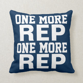 One More Rep Workout Motivation Pillows