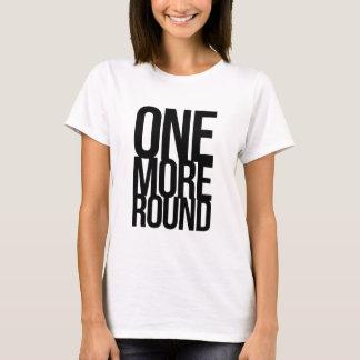 One More Round T-Shirt