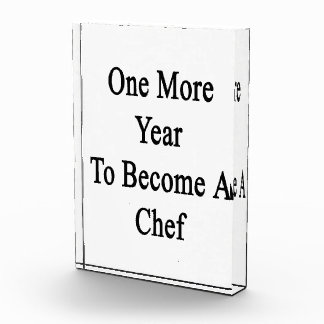 One More Year To Become A Chef Acrylic Award