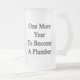 One More Year To Become A Plumber Mug
