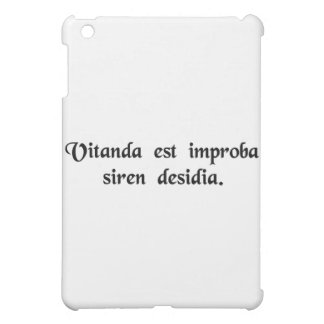 One must avoid that wicked temptress, Laziness. iPad Mini Cover