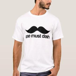 ONE MUST DASH (MOUSTACHE) T-Shirt