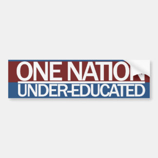 One Nation Under Educated Bumper Sticker