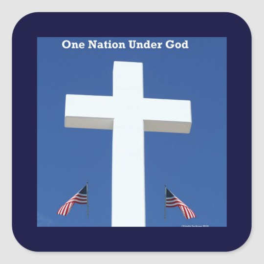 One Nation Under God! Square Sticker