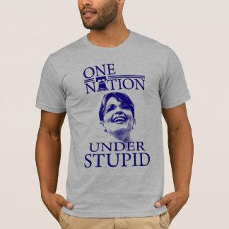 """One Nation, Under Stupid"" T-Shirt"
