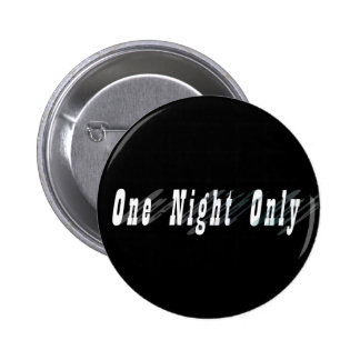 One Night Only Button