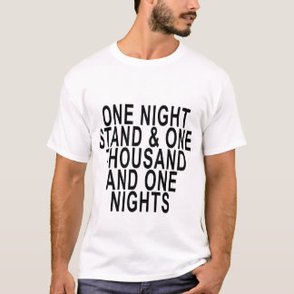 ONE NIGHT STAND & ONE THOUSAND AND ONE NIGHTS.png T-Shirt