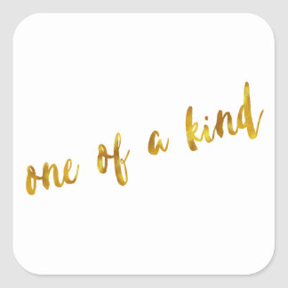 One of a Kind Quote Faux Gold Foil Metallic Design Square Sticker