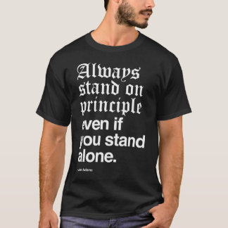 One of John Adam's great quotes T-Shirt