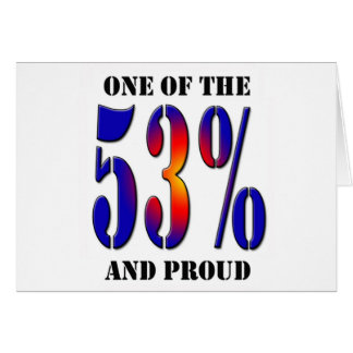One of  the 53 Percent and Proud Taxpayer Greeting Card