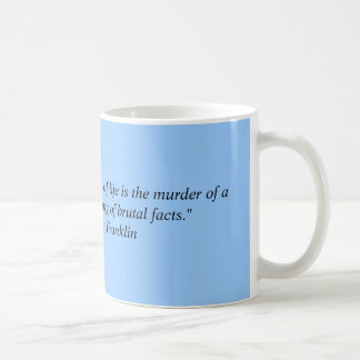 """""""One of the greatest tragedies of life is the m... Coffee Mug"""