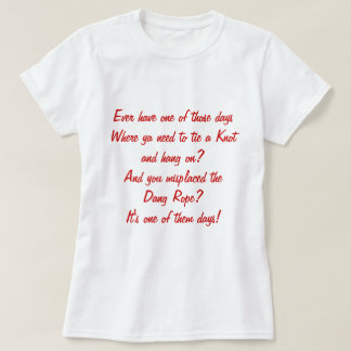 One of them Days T Shirt