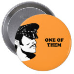 ONE OF THEM PINBACK BUTTONS