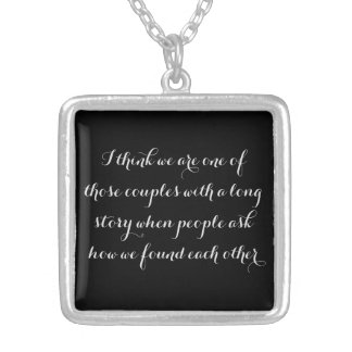 """""""one of those couples with a long stories"""" silver plated necklace"""