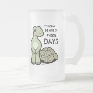 One Of Those Days Cute Tortoise 16 Oz Frosted Glass Beer Mug