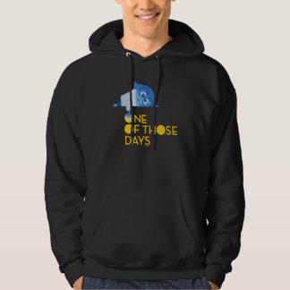 One of Those Days Hooded Pullover