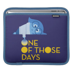 iPad Sleeve with One of Those Days with Inside Out's Sadness design