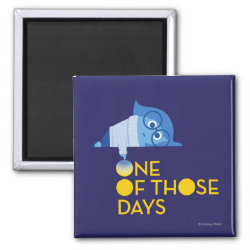 Square Magnet with One of Those Days with Inside Out's Sadness design