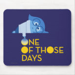 One of Those Days Mouse Pad