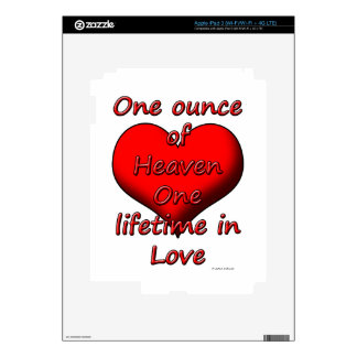 One ounce of Heaven, One lifetime in Love Decal For iPad 3