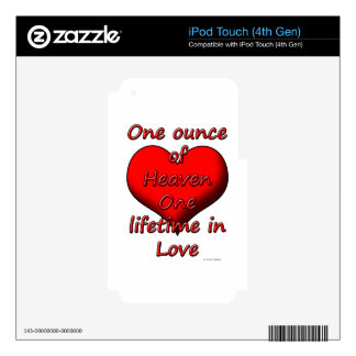 One ounce of Heaven, One lifetime in Love iPod Touch 4G Skin