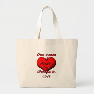 One ounce of Heaven, One lifetime in Love Large Tote Bag