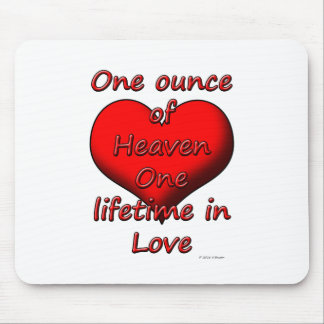 One ounce of Heaven, One lifetime in Love Mouse Pad