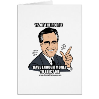 ONE PERCENT OF THE PEOPLE HAVE ENOUGH MONEY GREETING CARD