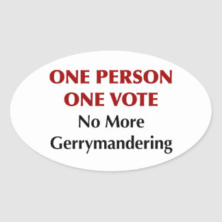 One Person One Vote, No More Gerrymandering Oval Sticker