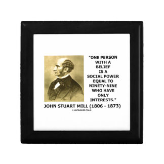 One Person With A Belief Social Power Mill Quote Keepsake Box