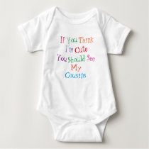 "ONE-PIECE COLORFUL ""IF YOU THINK I'M CUTE.."" BABY BODYSUIT"