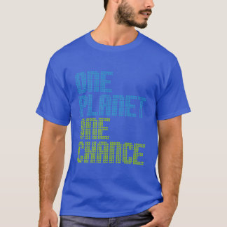 One Planet One Chance shirt