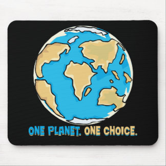 One planet, One Choice Mouse Pad