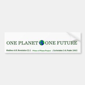 ONE PLANET , ONE FUTURE By Prince of Peace Project Car Bumper Sticker