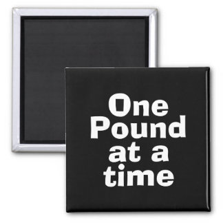 One Pound at at Time Quote 2 Inch Square Magnet