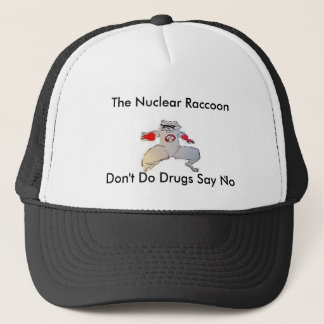 one raccoon, The Nuclear Raccoon, Don't Do Drug... Trucker Hat