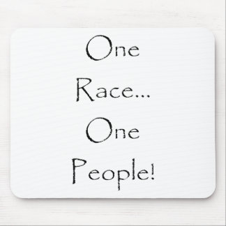 One Race, One People! Mouse Pad