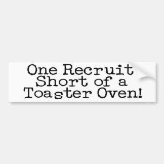 One Recruit Short of a Toaster Oven Car Bumper Sticker