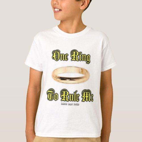One Ring to Rule Me T_Shirt