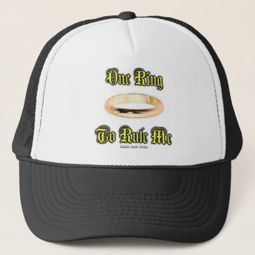One Ring to Rule Me Trucker Hat