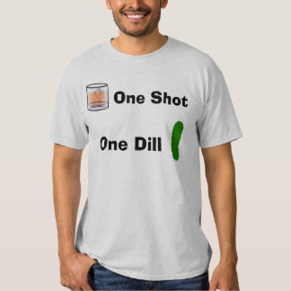 One Shot, One Dill T-shirt