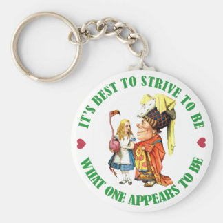 ONE SHOULD STRIVE TO BE WHAT ONE APPEARS TO BE KEYCHAIN