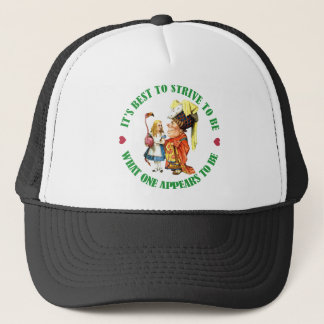 ONE SHOULD STRIVE TO BE WHAT ONE APPEARS TO BE TRUCKER HAT