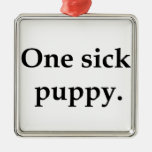 One sick puppy. christmas ornament